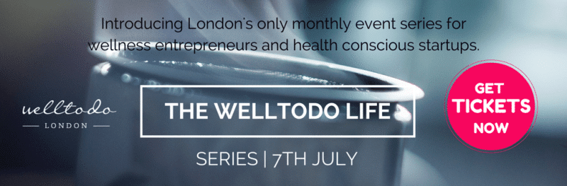 The Welltodo Life Series for wellness entrepreneurs and health conscious startups