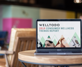 Exclusive Access: Welltodo 2019 Consumer Wellness Trends Report
