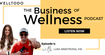 The Business of Wellness with Luke Armstrong