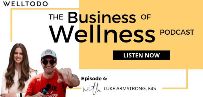 The Business of Wellness with Luke Armstrong, Global Sales Director, F45