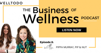 The Business of Wellness with Pippa Murray, Founder, Pip & Nut