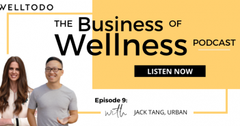 The Business of Wellness with Jack Tang, Co-Founder & CEO, Urban