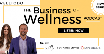 The Business of Wellness with Rick Stollmeyer, Co-Founder & CEO, MINDBODY