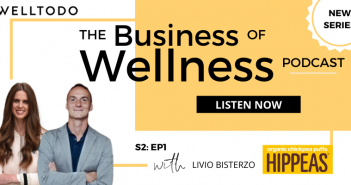 The Business of Wellness with Livio Bisterzo, Founder, HIPPEAS & Green Park Brands
