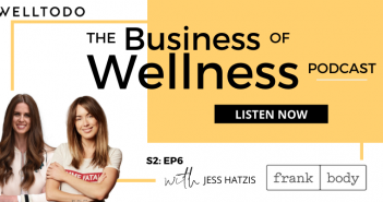 The Business of Wellness with Jess Hatzis, Co-Founder, Frank Body