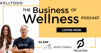 The Business of Wellness with Kevin Cornils, Managing Director - International, Peloton