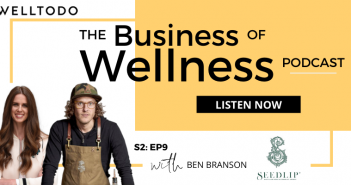 The Business of Wellness with Ben Branson, Founder, Seedlip