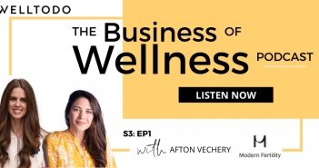 The Business of Wellness with Afton Vechery, Co-Founder, Modern Fertility