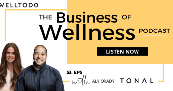 The Business of Wellness with Aly Orady, Founder, Tonal