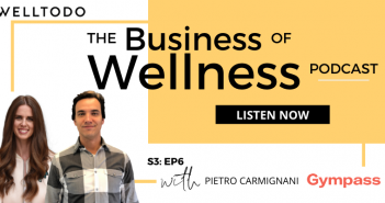 The Business of Wellness with Pietro Carmignani, CEO Europe, Gympass