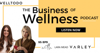 The Business of Wellness with Lara Mead, Co-Founder, Varley