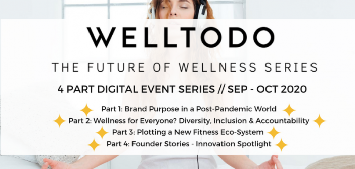 Explore The Future Of Wellness & Unlock New Opportunities In Our Exclusive Digital Event Series