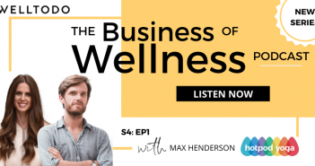 The Business of Wellness with Max Henderson, Co-Founder, Hotpod Yoga