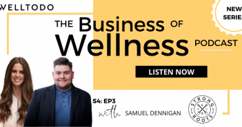 The Business of Wellness with Samuel Dennigan, Founder, Strong Roots