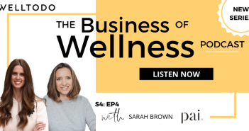The Business of Wellness with Sarah Brown, Founder, Pai Skincare