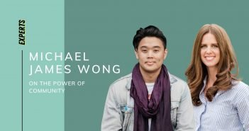 Ep15. Michael James Wong on The Power of Community
