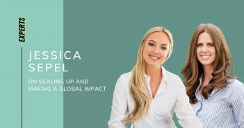 Jessica Sepel on Scaling Up and Making a Global Impact
