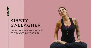 Kirsty Gallagher on Having the Self-Belief to Transform Your Life