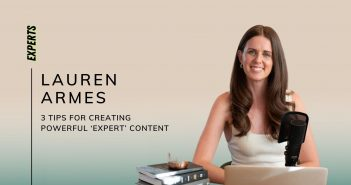 3 Tips For Creating Powerful 'Expert' Content