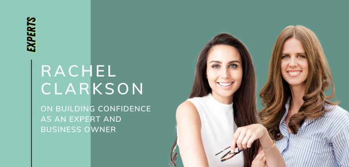 Ep22. Rachel Clarkson on Building Confidence as an Expert and Business Owner