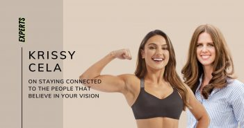 Krissy Cela on Staying Connected to the People that Believe in Your Vision