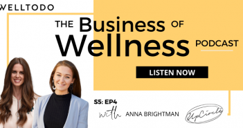 The Business of Wellness with Anna Brightman, Co-Founder, UpCircle Beauty