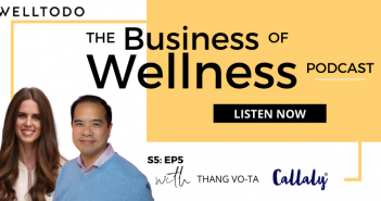 The Business of Wellness with Thang Vo-Ta, Co-Founder, Callaly