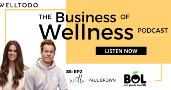 The Business of Wellness with Paul Brown, Founder, BOL