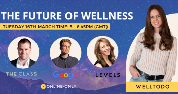 Join Welltodo, The Class, Levels & Google, As We Explore The Future Of Wellness