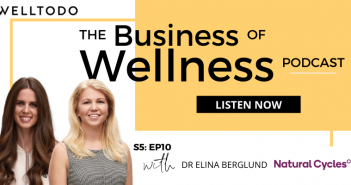 The Business of Wellness with Dr Elina Berglund, Co-Founder & Co-CEO