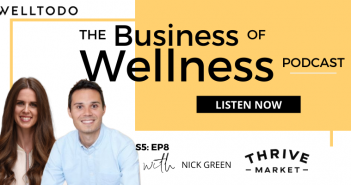 The Business of Wellness with Nick Green, Co-Founder & CEO, Thrive Market