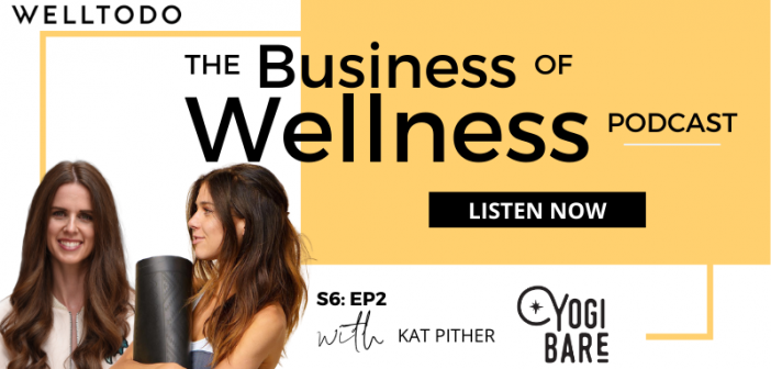 The Business of Wellness with Kat Pither, Founder, Yogi Bare