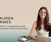 Ep29. 5 Steps To Converting Leads Into Dream Clients (With Ease)