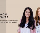 Ep32. Naomi White on The Power of Building Authentic Relationships