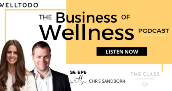 The Business of Wellness with Chris Sanborn, COO, The Class